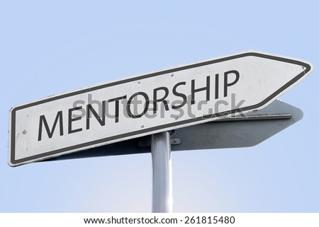 MENTORSHIP word on road sign