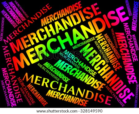 Merchandise Word Representing Buy Shopping And Wares - stock photo