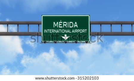 Merida Mexico Airport Highway Road Sign 3D Illustration