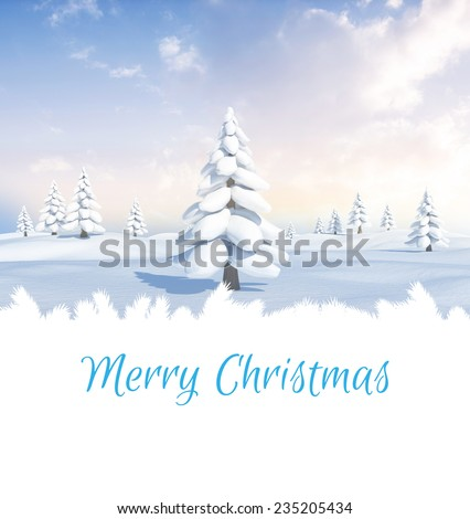 Merry Christmas against snowy landscape with fir trees
