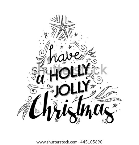 Merry christmas lettering handwritten design. Holly jolly happy xmas wish quote with drawings making tree shape for poster, holiday greeting card etc.  - stock photo