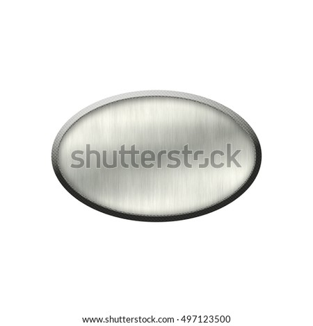Metal badge with metallic border in form of oval.Isolated on white background.