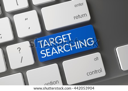 Metallic Keyboard with the words Target Searching on Blue Key. Blue Target Searching Keypad on Keyboard. Target Searching on Aluminum Keyboard Background. 3D Render. - stock photo