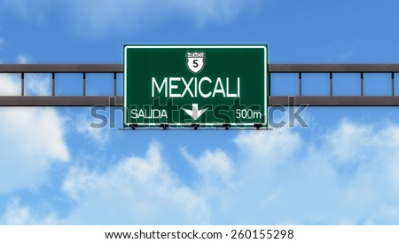 Mexicali Highway Road Sign - stock photo