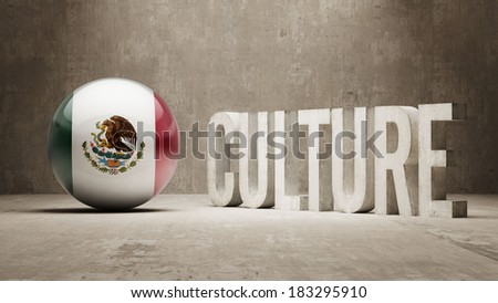 Mexico High Resolution Culture Concept