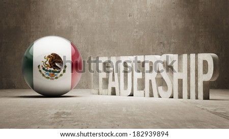 Mexico High Resolution Leadership Concept