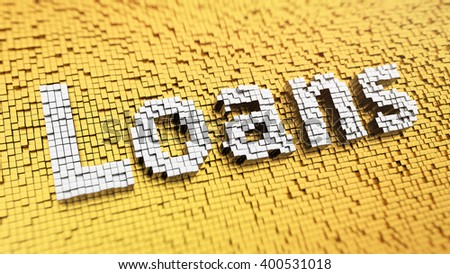 Microfinance concept, payday loans. Pixelated word Loans made from cubes, mosaic pattern. 3D illustration picture - stock photo