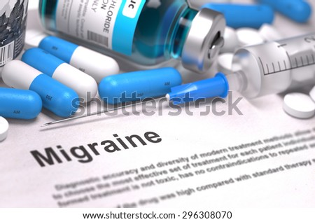 Migraine - Printed Diagnosis with Blurred Text. On Background of Medicaments Composition - Blue Pills, Injections and Syringe. - stock photo