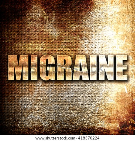 migraine, rust writing on a grunge background - stock photo