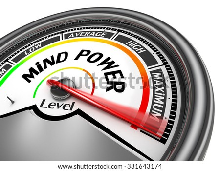 Mind power to maximum conceptual meter, isolated on white background - stock photo