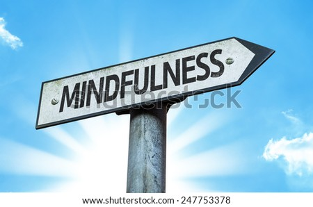 Mindfulness sign with a beautiful day - stock photo