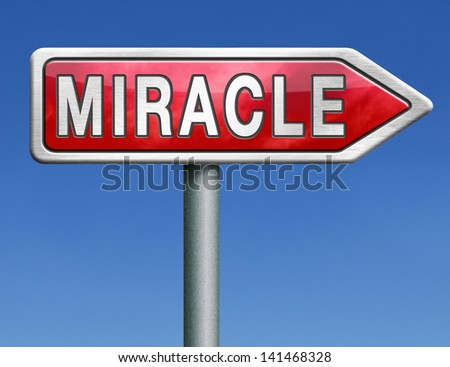miracle make dream come true wonder by Jesus or God when you have faith red road sign arrow with text word concept - stock photo