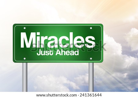 Miracles Green Road Sign, business concept  - stock photo