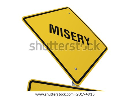 Misery Yellow Road Sign against a White Background