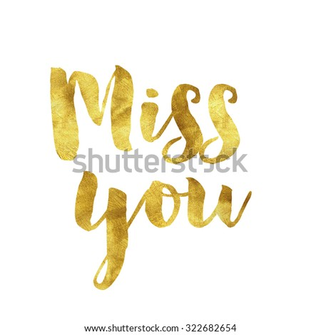 Miss you gold quote phrase on plain white background - stock photo