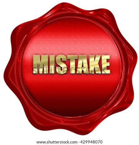 mistake, 3D rendering, a red wax seal - stock photo