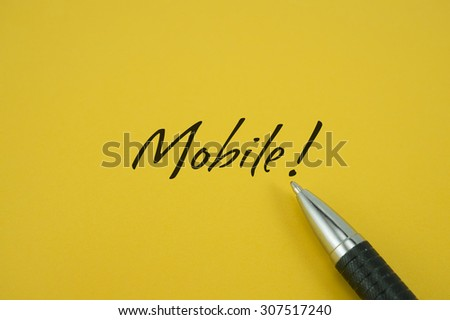 Mobile! note with pen on yellow background