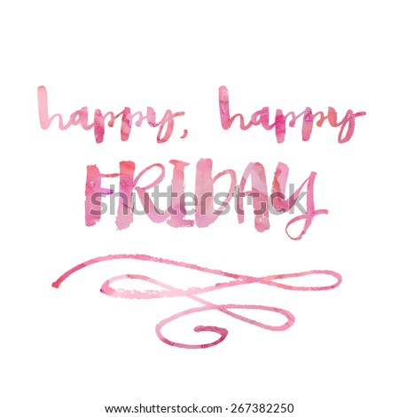 Modern Brush Lettering Happy Friday, Thank God It's Friday Quote Background With Watercolor Texture - stock photo