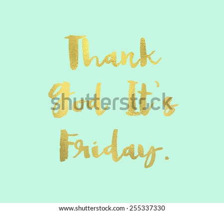 Modern Brush Lettering With Gold Foil Texture on Mint Background. TGIF, Thank God Its Friday Background - stock photo