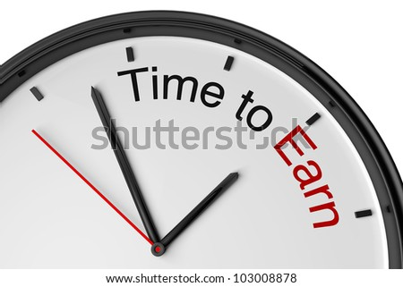 Modern clock with time to earn sign on a white background