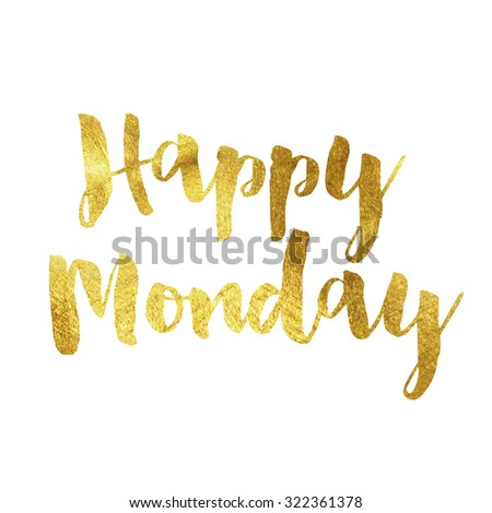 Modern gold leaf quote on white background. Quote reads happy monday - stock photo