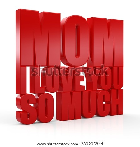Mom I Love You So Much red text on white background