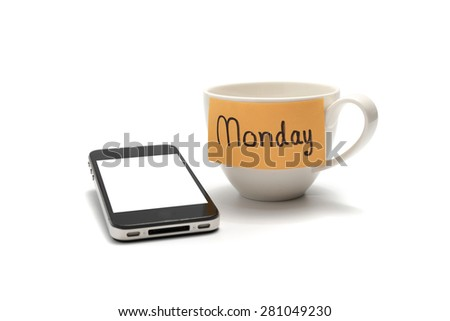 Mondat note with coffee cup and cellphone isolated on white background