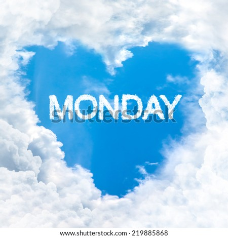 monday word nature on blue sky inside love heart cloud form - stock photo