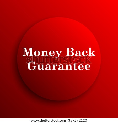 Money back guarantee icon. Internet button on white background.