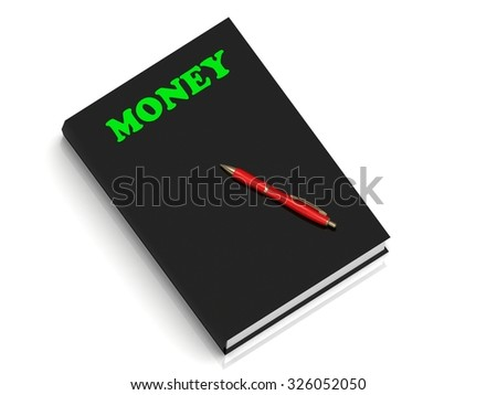 MONEY- inscription of green letters on black book on white background