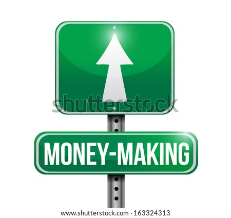 money making road sign illustration design over a white background