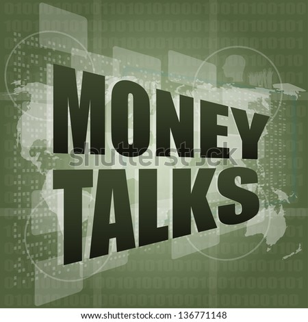 money talks words on digital touch screen, raster - stock photo