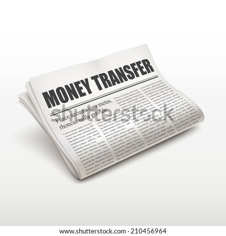 money transfer words on newspaper over white background