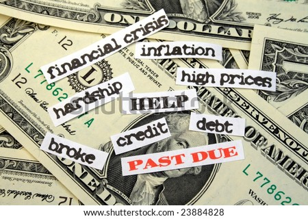 Money with PAST DUE debt HELP financial crisis inflation high prices hardship credit broke - stock photo