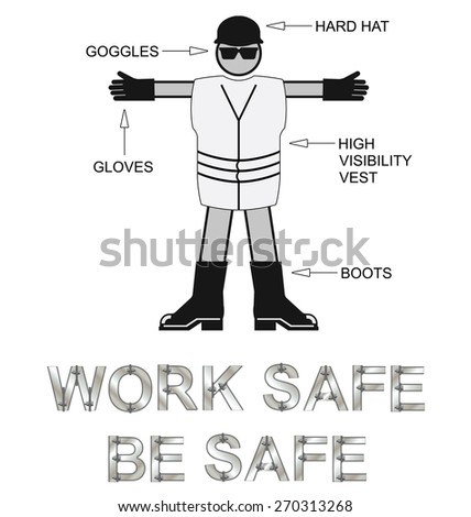 Monochrome Construction Health and Safety Personal Protection Equipment with work safe be safe message isolated on white background - stock photo