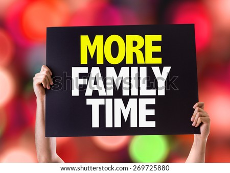 More Family Time card with bokeh background - stock photo
