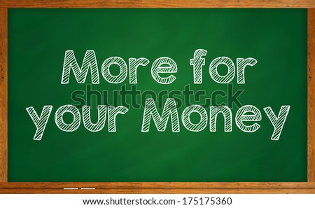More for your money written on chalkboard - stock photo