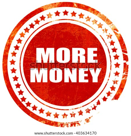 more money, grunge red rubber stamp on a solid white background - stock photo