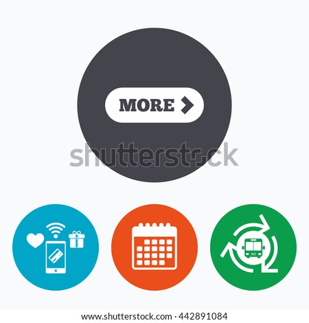 More with arrow sign icon. Details symbol. Website navigation. Mobile payments, calendar and wifi icons. Bus shuttle. - stock photo
