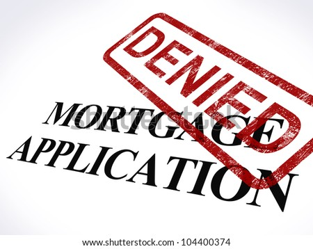 Mortgage Application Denied Stamp Showing Home Finance Refused - stock photo
