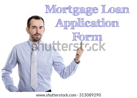 Mortgage Loan Application Form - Young businessman with small beard pointing up in blue shirt