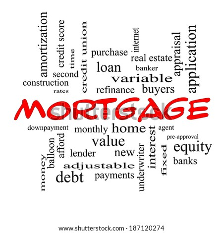 Mortgage Word Cloud Concept in red caps with great terms such as loan, home, banker and more. - stock photo