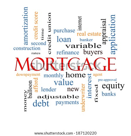 Mortgage Word Cloud Concept with great terms such as loan, home, banker and more. - stock photo