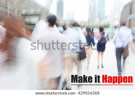 motion blur people walking to work, make it happen, business management concept