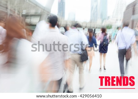 motion blur people walking to work, trends, business management concept