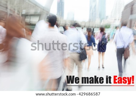 motion blur people walking to work, we make it easy, business management concept