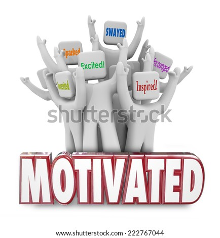 Motivated 3d words and people cheering as they are inspired, encouraged or excited to act and achieve success - stock photo