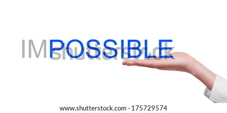 Motivation concept, transforming word impossible into possible. Isolated on white background