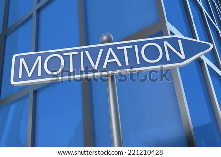 Motivation - illustration with street sign in front of office building. - stock photo