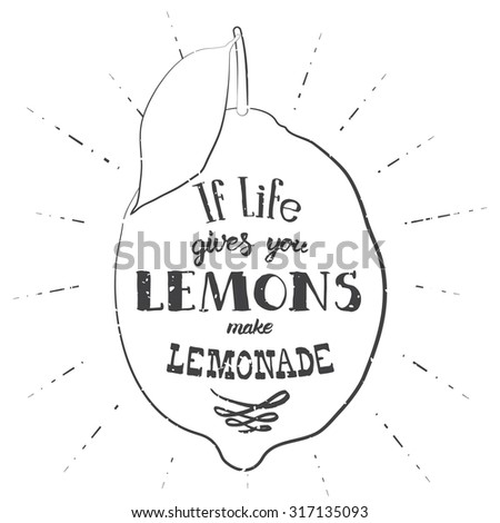 Motivation Quote. Illustration With Hand Drawn Words. If Life Gives You  Lemons,